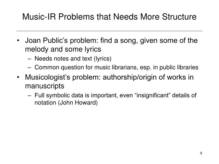 Music-IR Problems that Needs More Structure