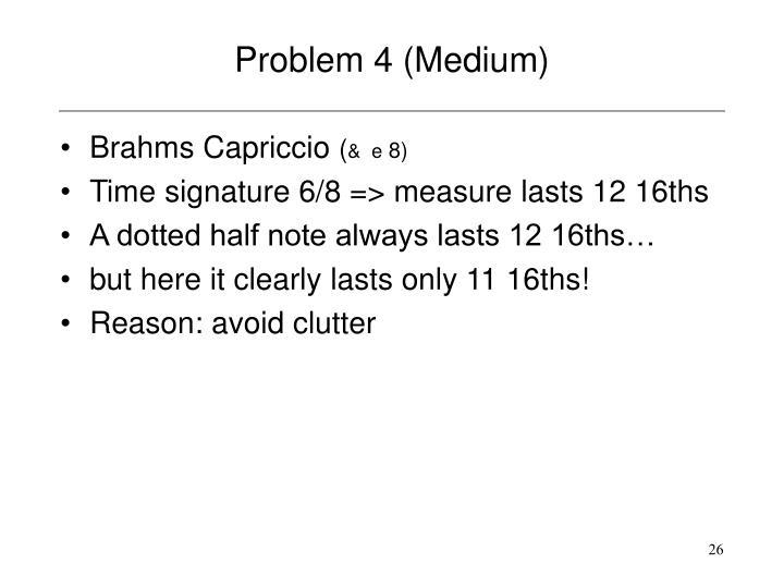 Problem 4 (Medium)