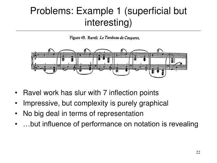 Problems: Example 1 (superficial but interesting)