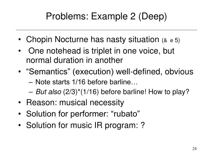 Problems: Example 2 (Deep)