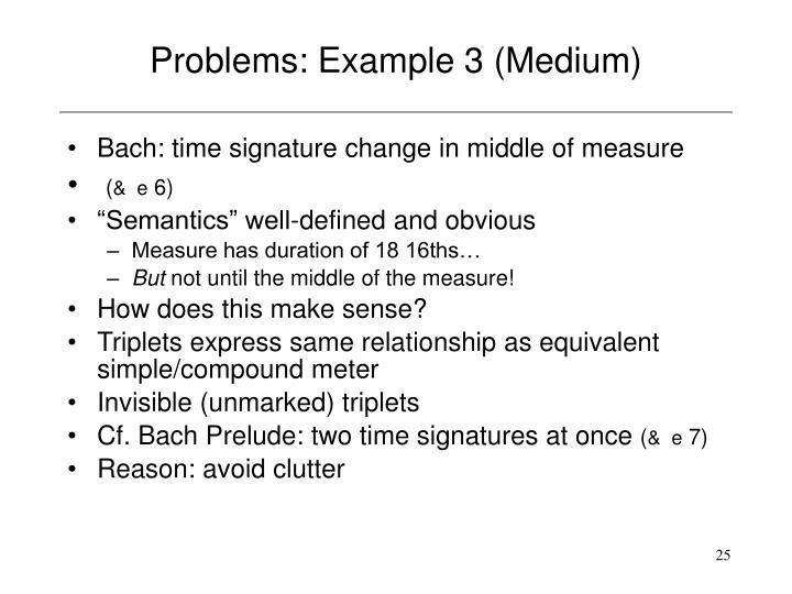 Problems: Example 3 (Medium)