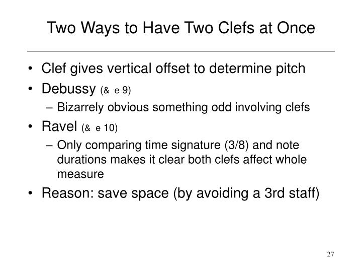 Two Ways to Have Two Clefs at Once