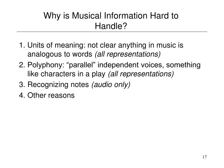 Why is Musical Information Hard to Handle?