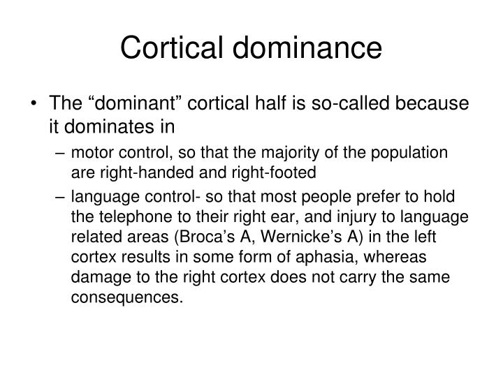 Cortical dominance