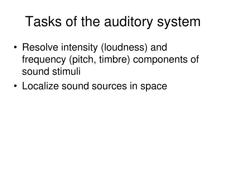 Tasks of the auditory system