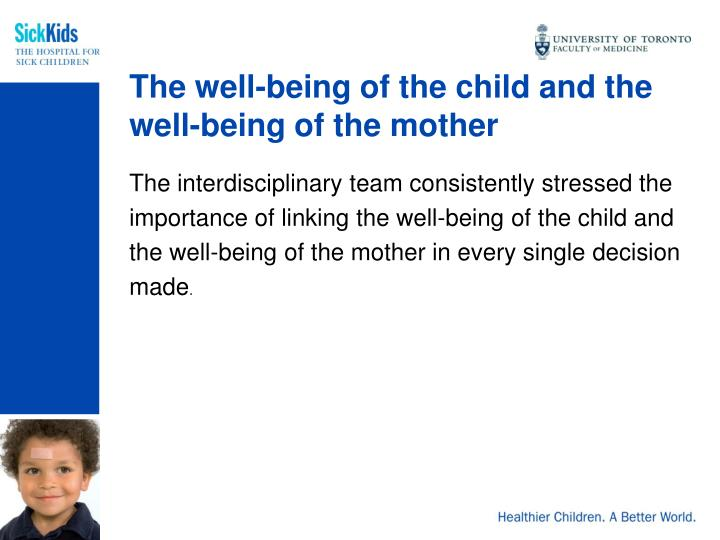 The well-being of the child and the well-being of the mother