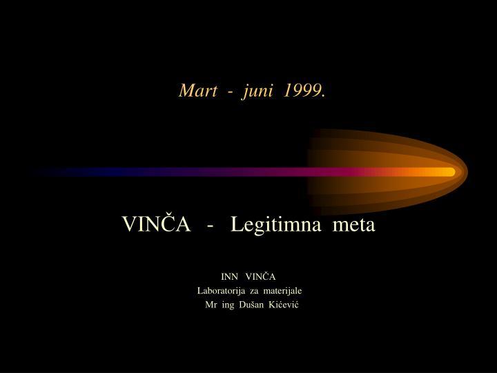 Mart  -  juni  1999.