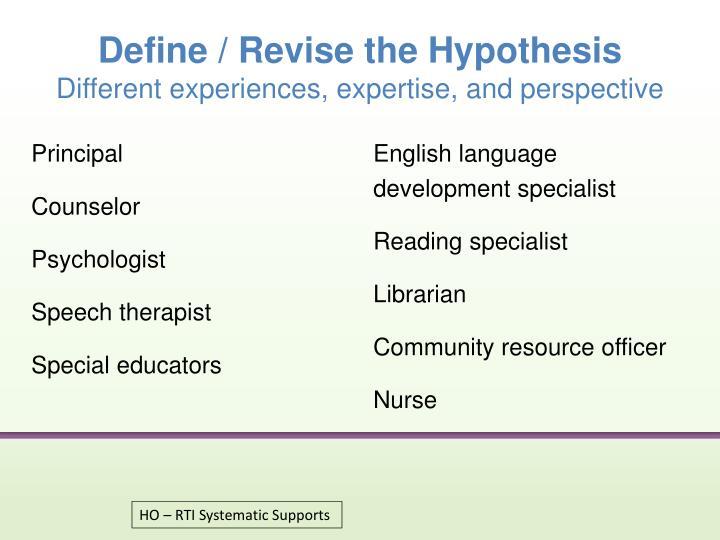 Define / Revise the Hypothesis