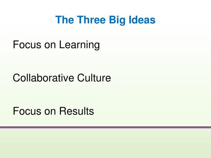 The Three Big Ideas