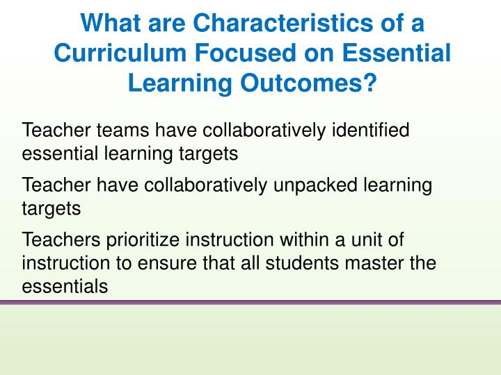 What are Characteristics of a Curriculum Focused on Essential Learning Outcomes?