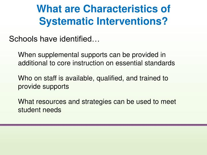 What are Characteristics of Systematic Interventions?