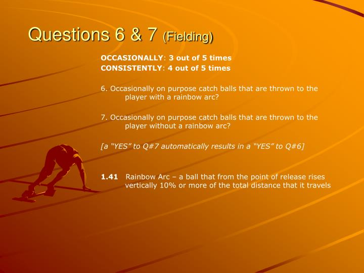Questions 6 & 7