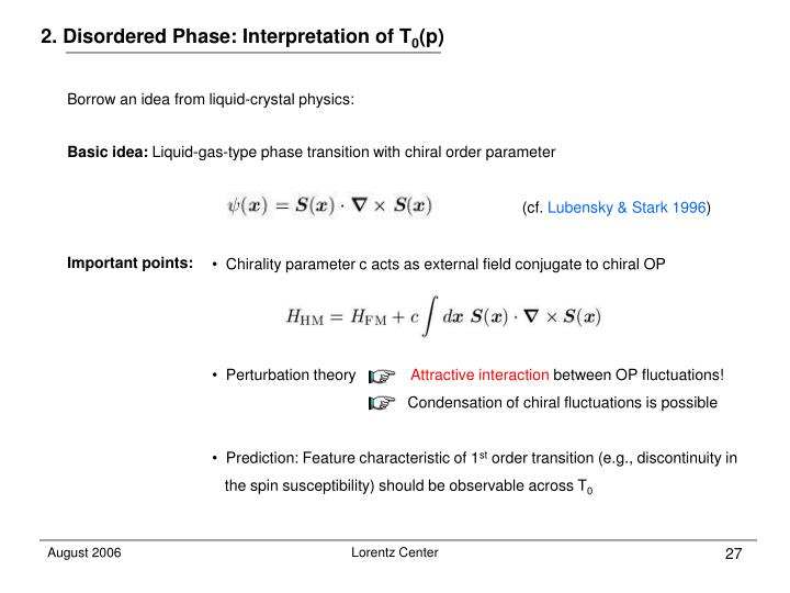 2. Disordered Phase: Interpretation of T
