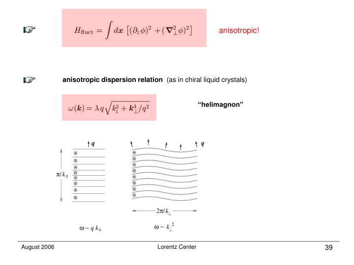 anisotropic!