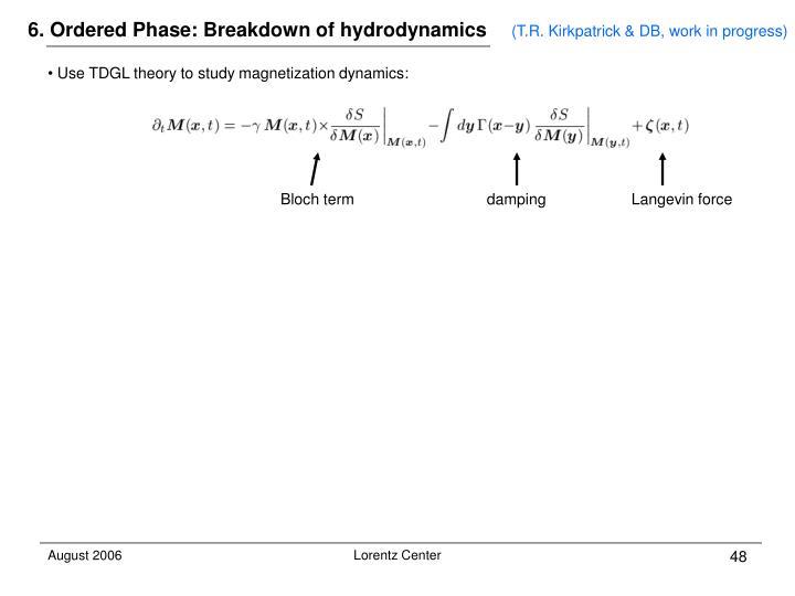 6. Ordered Phase: Breakdown of hydrodynamics