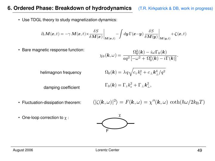 6. Ordered Phase: Breakdown of hydrodynamics