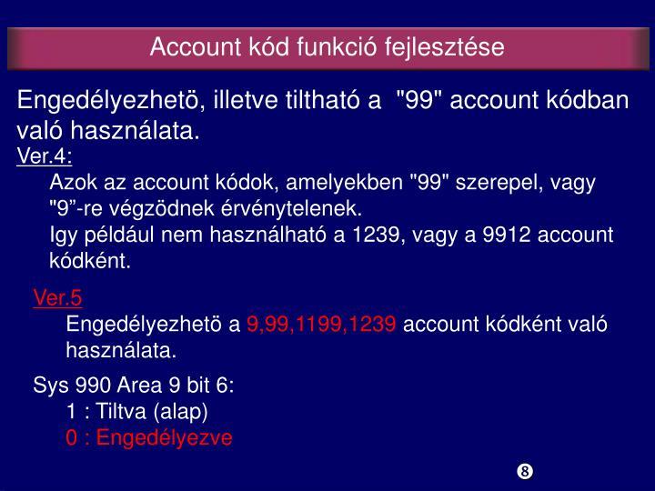 Account kód funkció fejlesztése