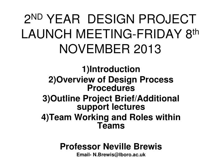 2 nd year design project launch meeting friday 8 th november 2013