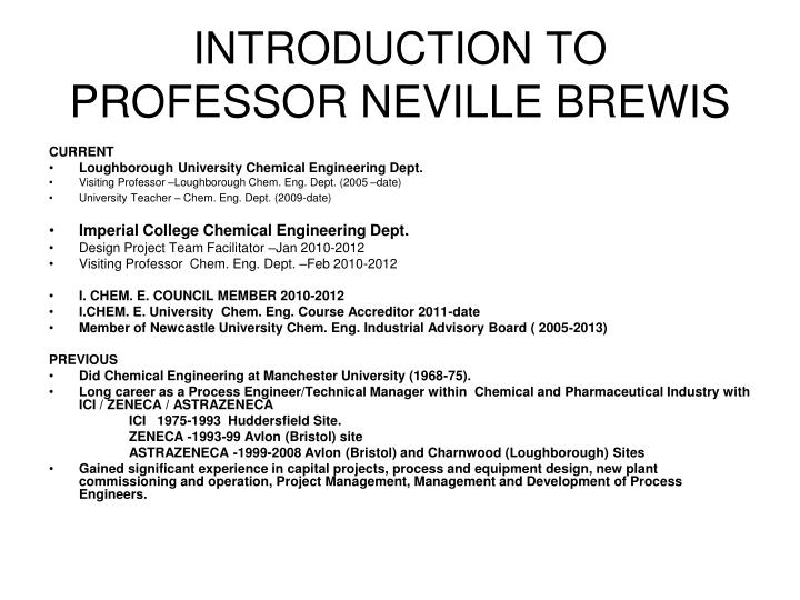 INTRODUCTION TO  PROFESSOR NEVILLE BREWIS