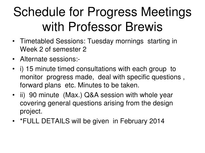 Schedule for Progress Meetings with Professor Brewis
