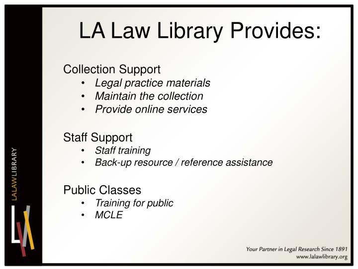 LA Law Library Provides: