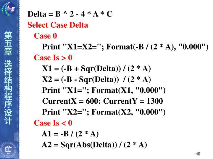 Delta = B ^ 2 - 4 * A * C