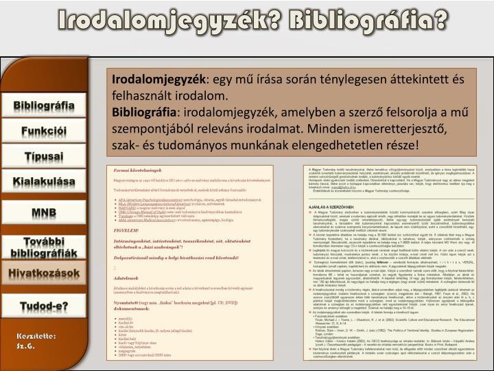 Irodalomjegyzék? Bibliográfia?