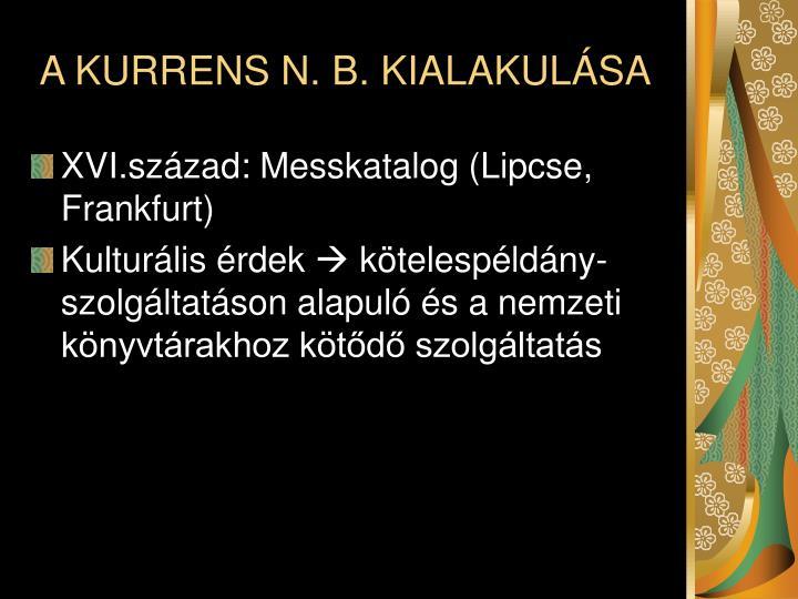 A KURRENS N. B. KIALAKULÁSA