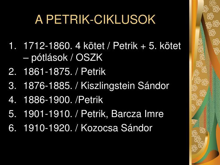 A PETRIK-CIKLUSOK