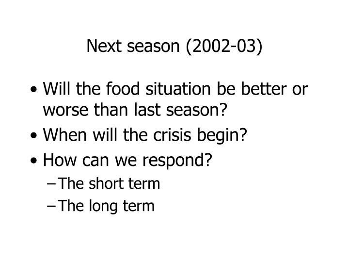 Next season (2002-03)