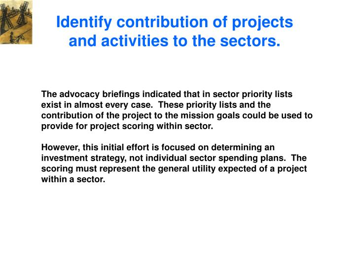 Identify contribution of projects and activities to the sectors.