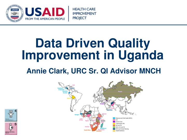 Data driven quality improvement in uganda annie clark urc sr qi advisor mnch