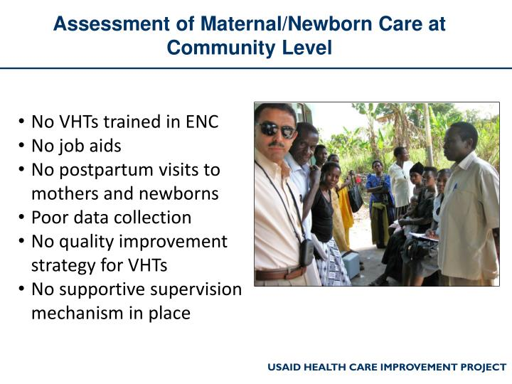 Assessment of Maternal/Newborn Care at Community Level