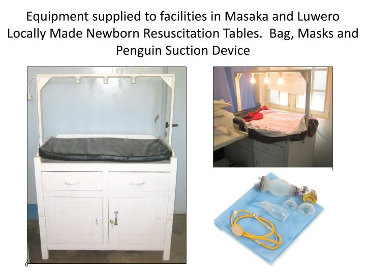 Equipment supplied to facilities in Masaka and Luwero