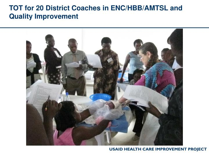 TOT for 20 District Coaches in ENC/HBB/AMTSL and Quality Improvement