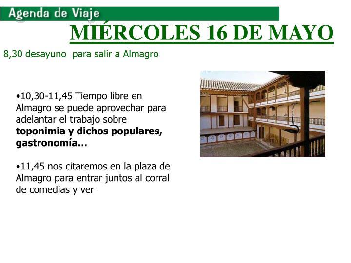 MIRCOLES 16 DE MAYO