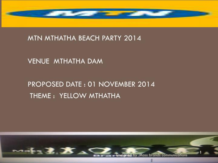 Mtn mthatha beach party 2014 venue mthatha dam proposed date 01 november 2014 theme yellow mthatha