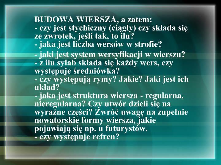 BUDOWA WIERSZA, a zatem: