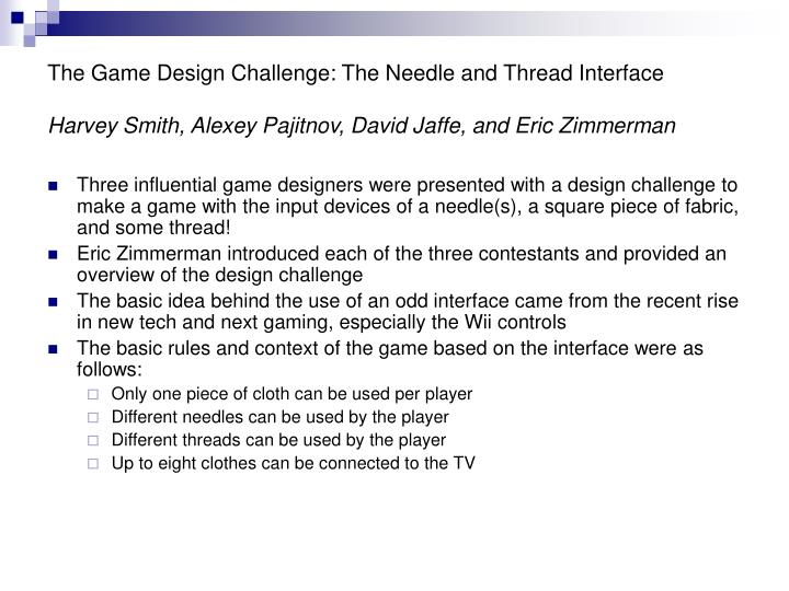 The Game Design Challenge: The Needle and Thread Interface