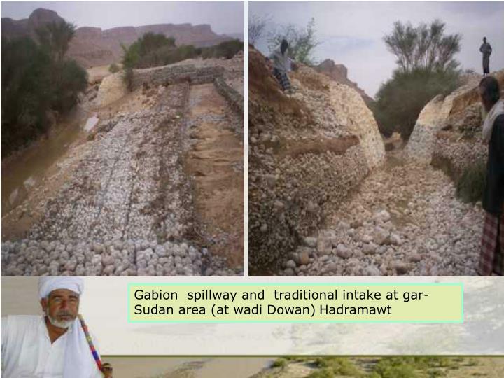 Gabion  spillway and  traditional intake at gar-Sudan area (at wadi Dowan)