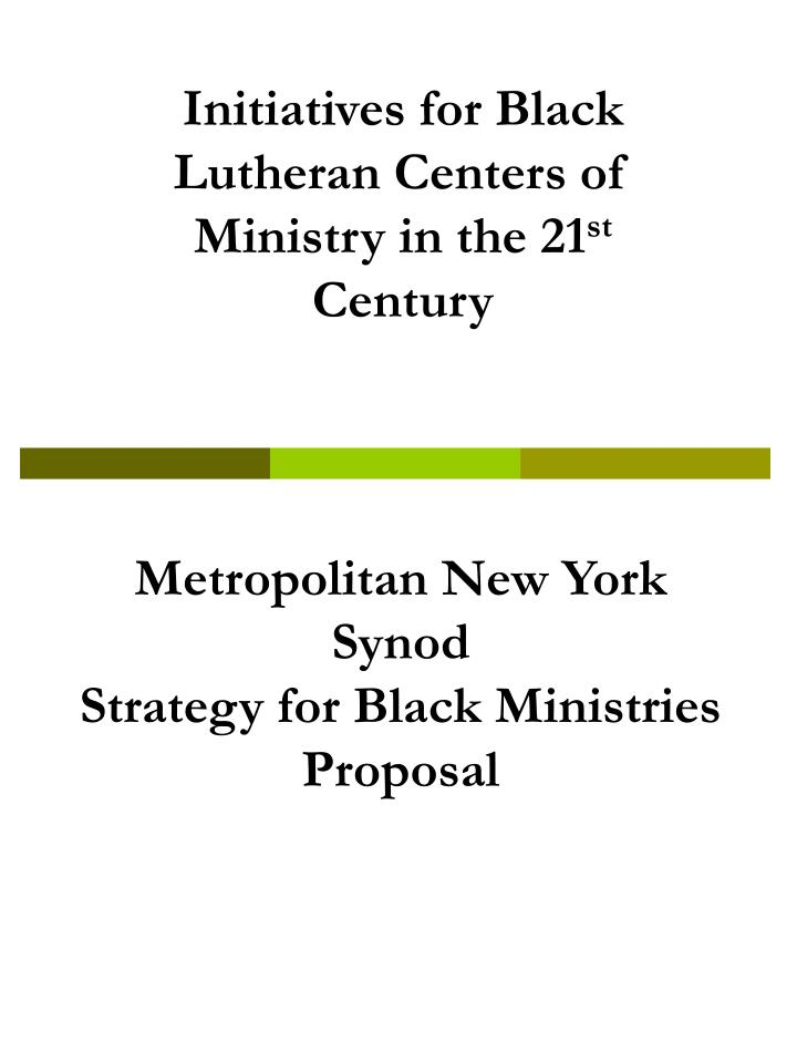 Metropolitan new york synod strategy for black ministries proposal