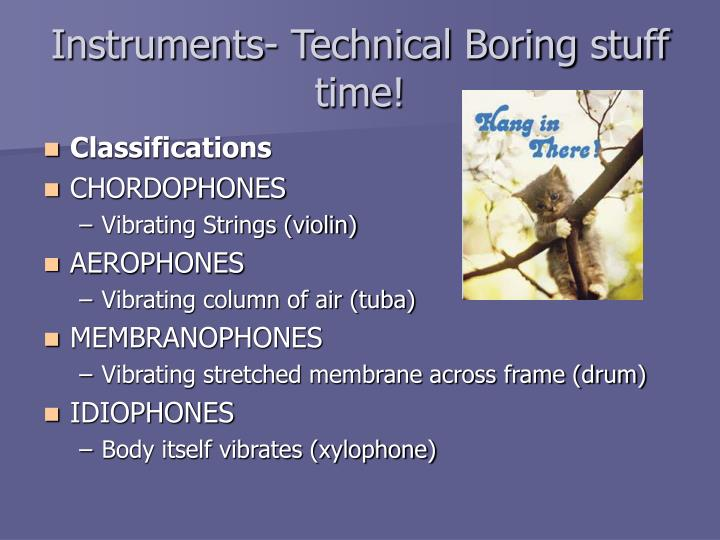 Instruments- Technical Boring stuff time!