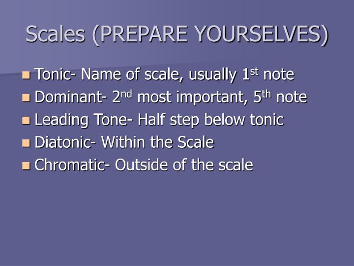 Scales (PREPARE YOURSELVES)