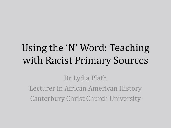 Using the n word teaching with racist primary sources