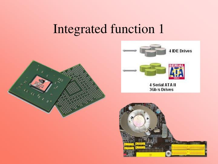 Integrated function 1