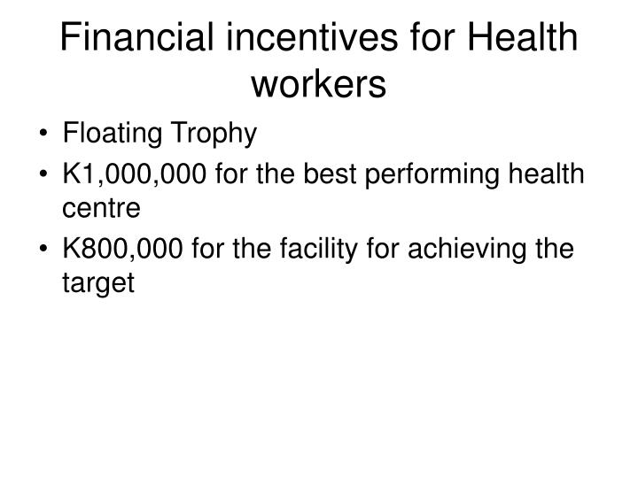 Financial incentives for Health workers