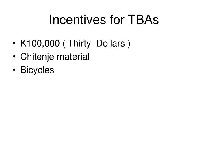 Incentives for TBAs