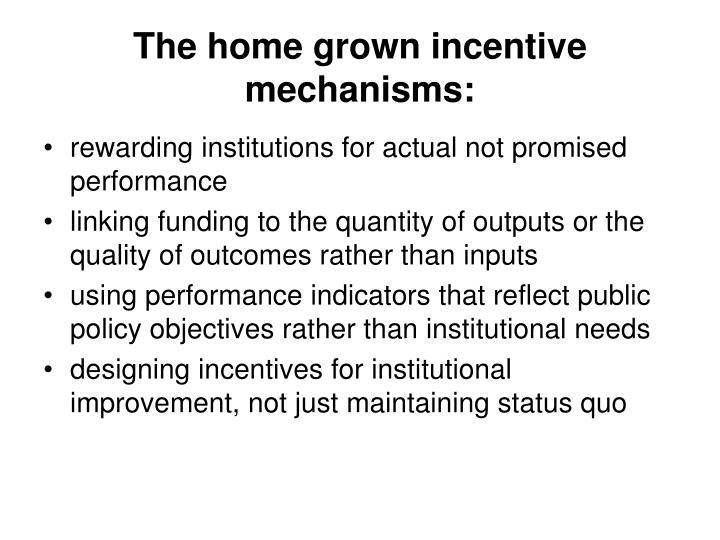 The home grown incentive mechanisms: