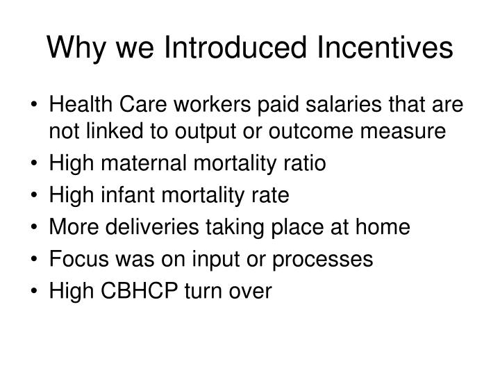 Why we Introduced Incentives