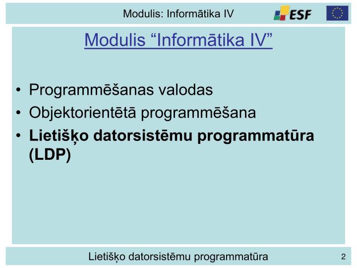 """Modulis """"Informātika IV"""""""